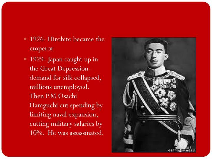 1926- Hirohito became the emperor