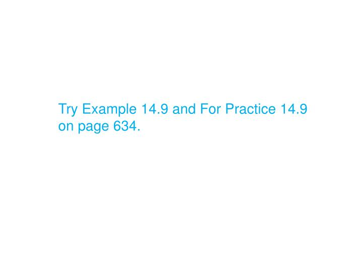 Try Example 14.9 and For Practice 14.9