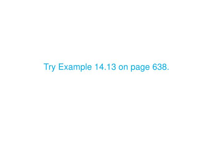 Try Example 14.13 on page 638.
