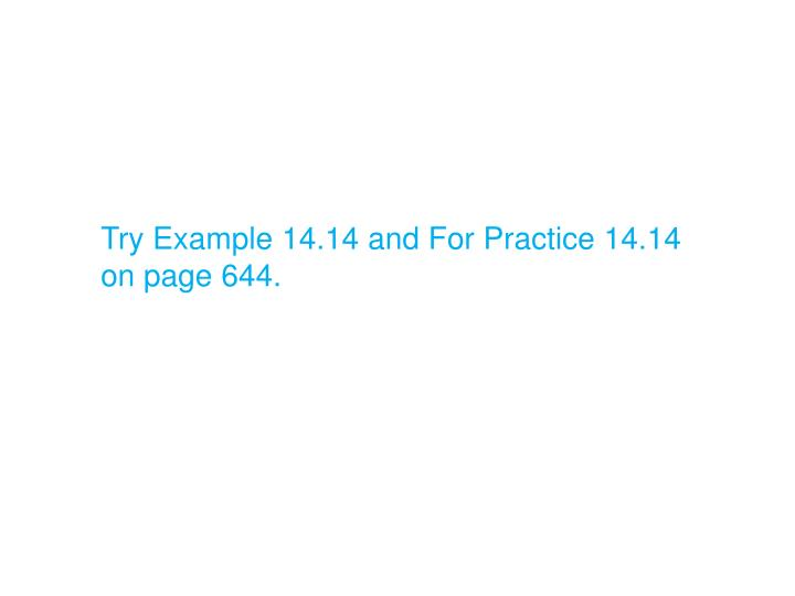 Try Example 14.14 and For Practice 14.14