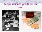 people rationed goods for war use