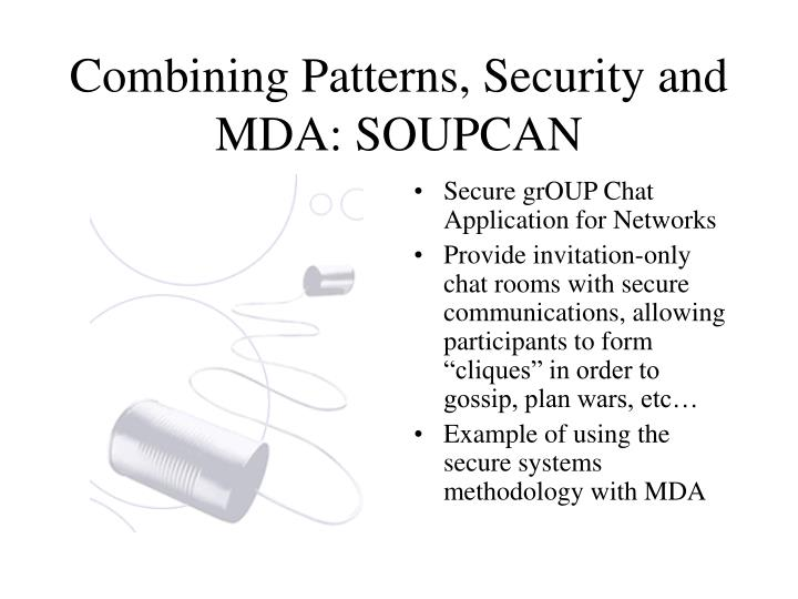 Combining Patterns, Security and MDA: SOUPCAN