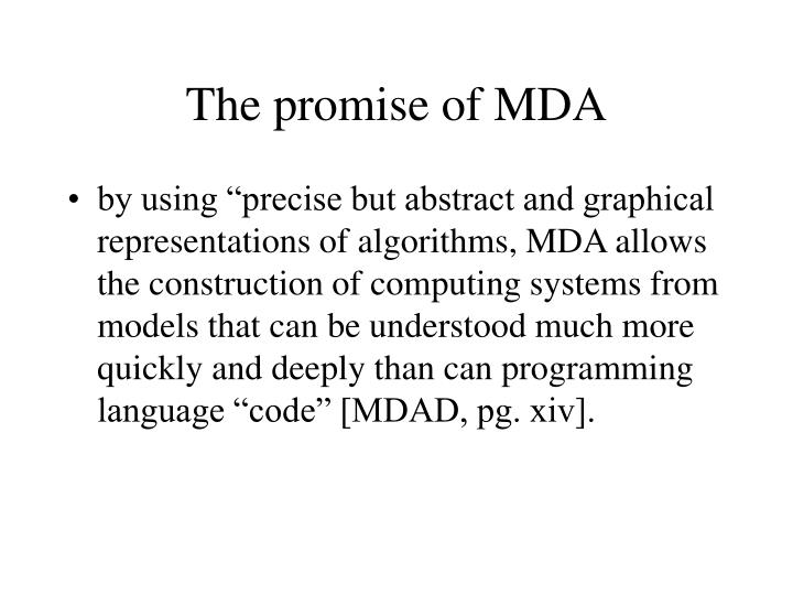The promise of MDA