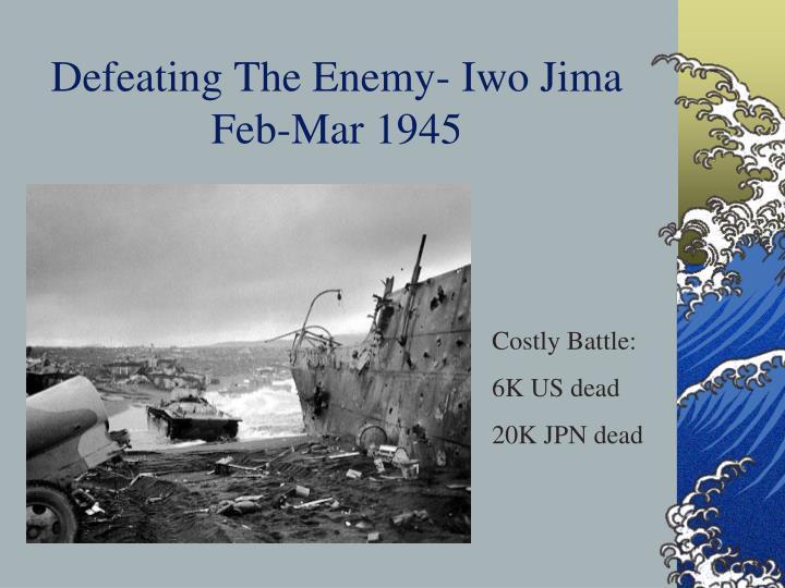 Defeating The Enemy- Iwo Jima