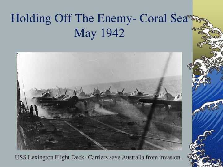 Holding Off The Enemy- Coral Sea