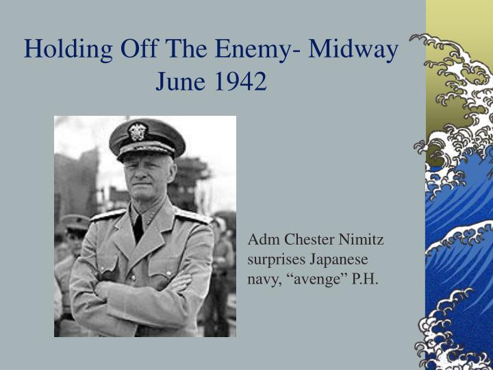 Holding Off The Enemy- Midway