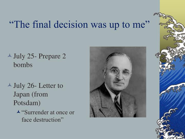 """""""The final decision was up to me"""""""