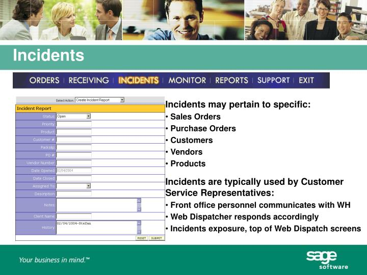 Incidents may pertain to specific: