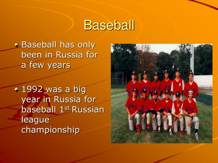Baseball has only been in Russia for a few years