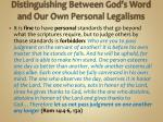 distinguishing between god s word and our own personal legalisms2