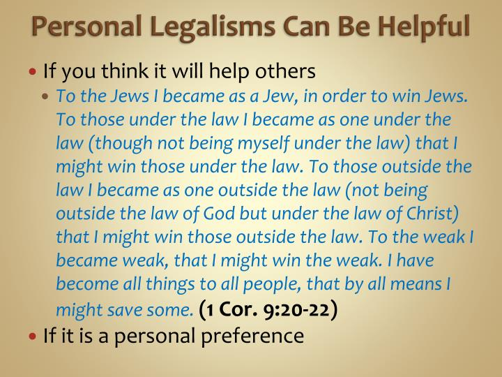 Personal Legalisms Can Be Helpful