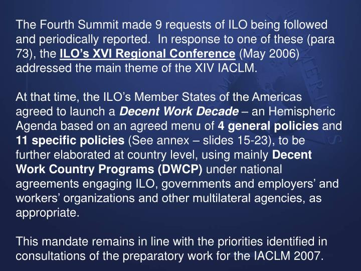 The Fourth Summit made 9 requests of ILO being followed and periodically reported.  In response to one of these (para 73), the
