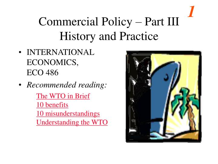 commercial policy part iii history and practice