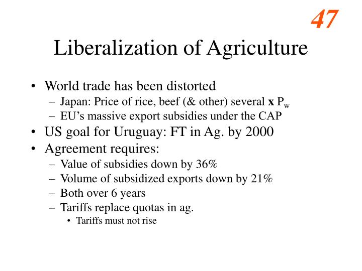 Liberalization of Agriculture