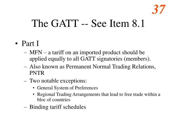 The GATT -- See Item 8.1