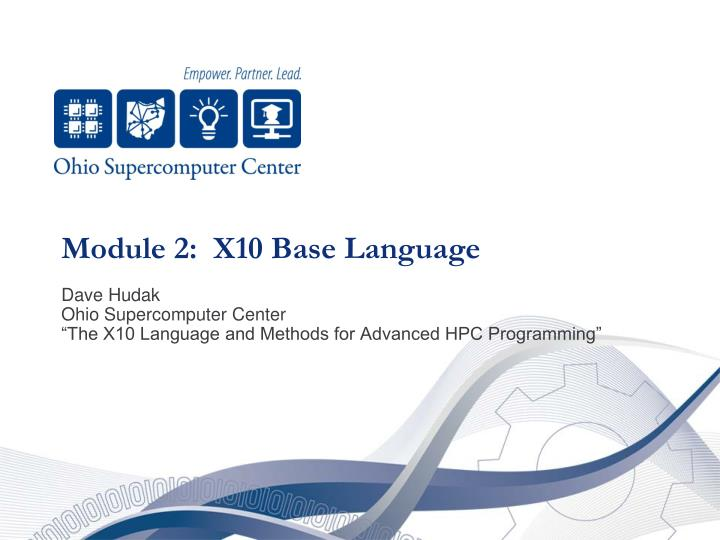 Module 2:  X10 Base Language