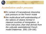 assimilation under pressure