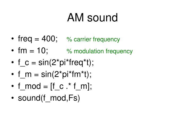 AM sound