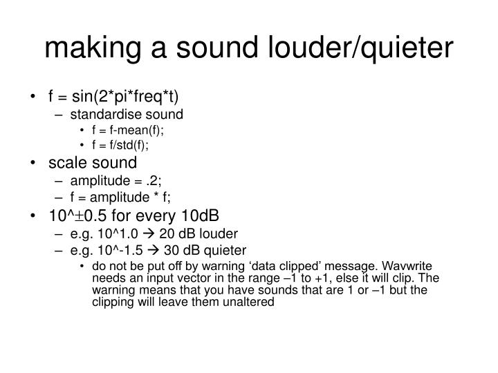 making a sound louder/quieter
