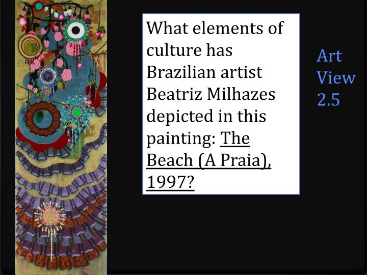 What elements of culture has Brazilian artist Beatriz Milhazes  depicted in this painting: