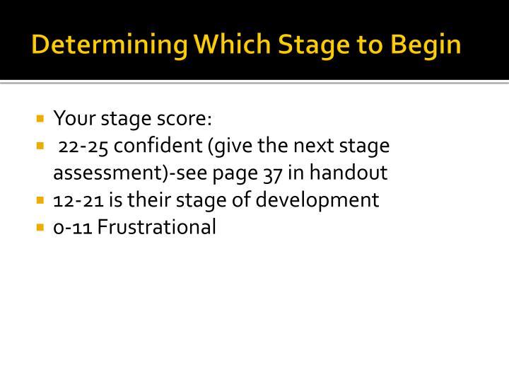 Determining Which Stage to Begin