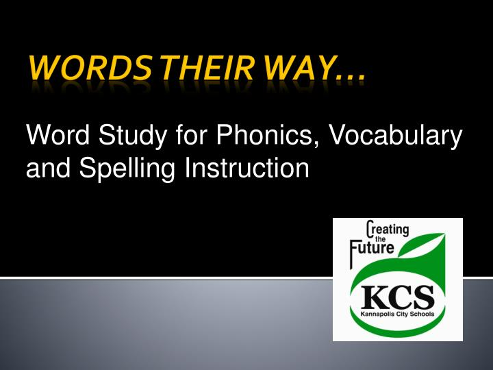 Word Study for Phonics, Vocabulary and Spelling Instruction