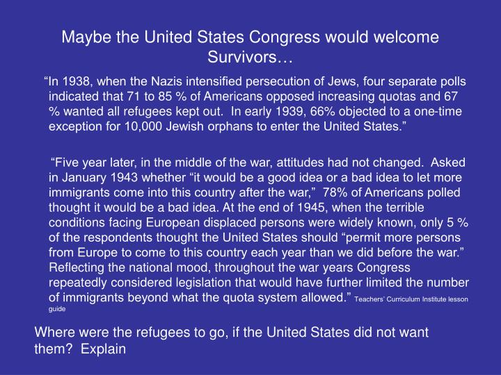 Maybe the United States Congress would welcome Survivors…