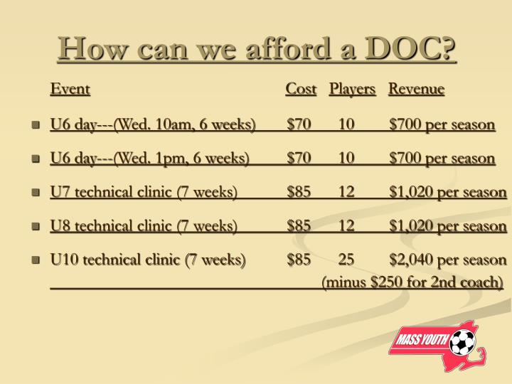 How can we afford a DOC?