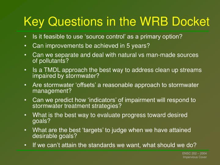 Key Questions in the WRB Docket