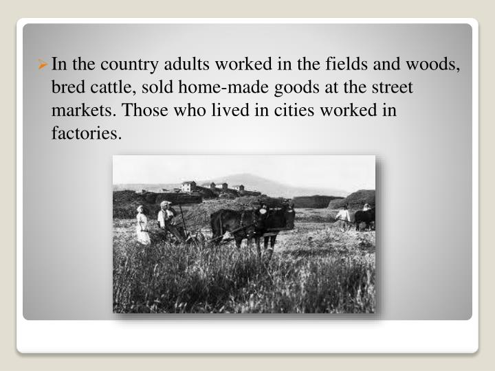 In the country adults worked in