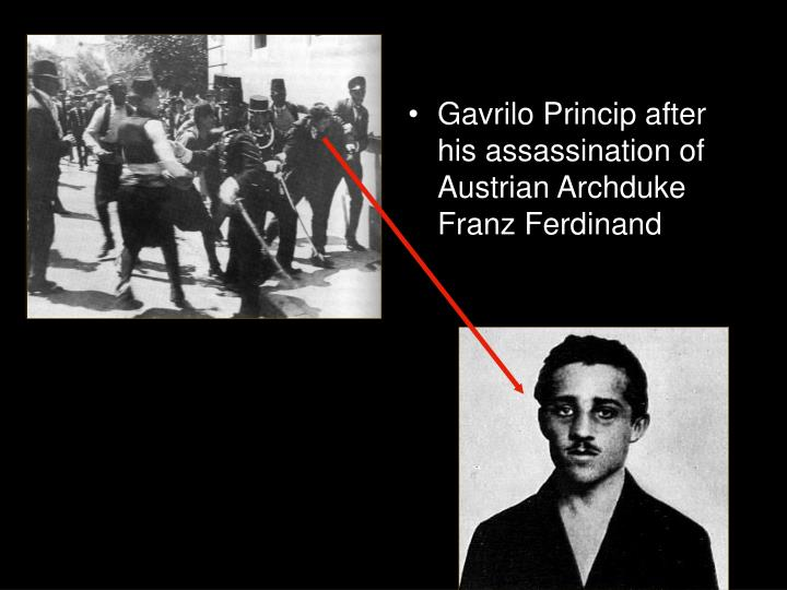 Gavrilo Princip after his assassination of Austrian Archduke Franz Ferdinand