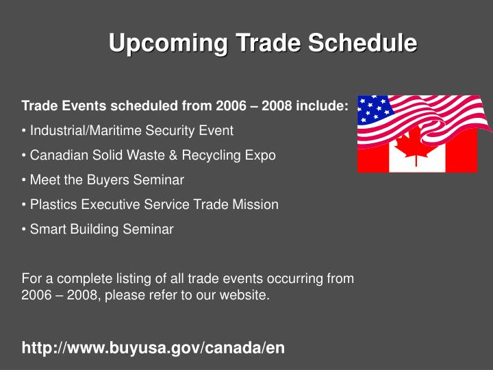 Upcoming Trade Schedule