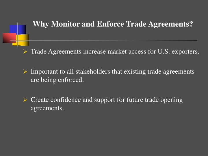 Why Monitor and Enforce Trade Agreements?