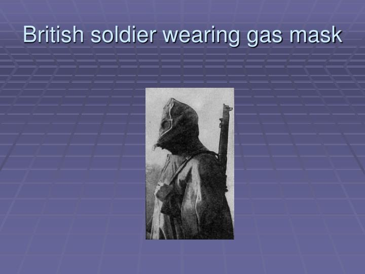 British soldier wearing gas mask