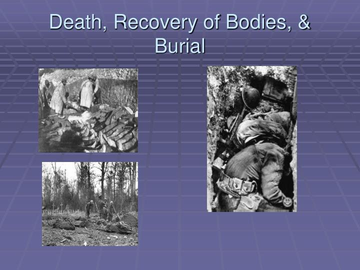 Death, Recovery of Bodies, & Burial