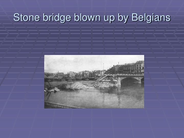 Stone bridge blown up by Belgians