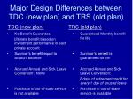 major design differences between tdc new plan and trs old plan