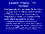 selection process two thresholds