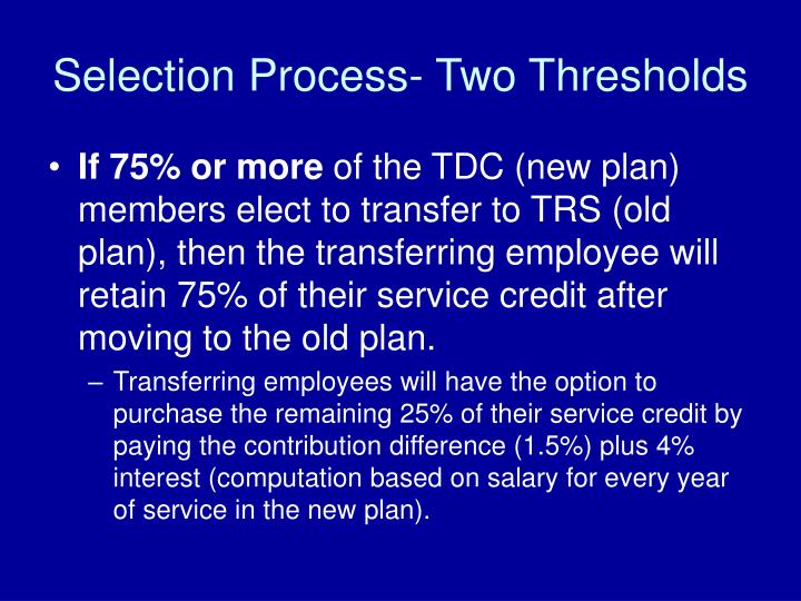 Selection Process- Two Thresholds