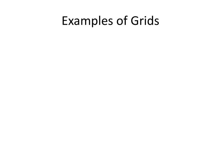 Examples of Grids