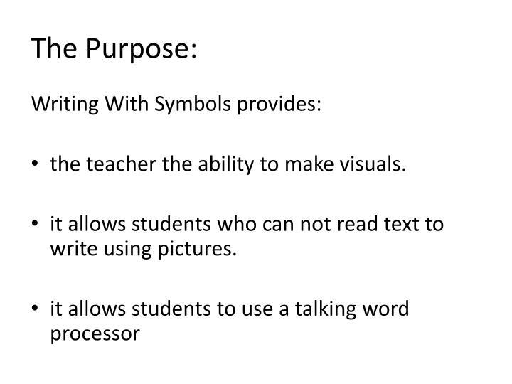 The Purpose: