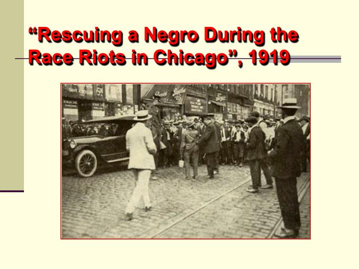 """Rescuing a Negro During the Race Riots in Chicago"", 1919"