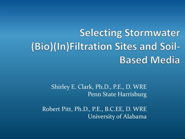 selecting stormwater bio in filtration sites and soil based media
