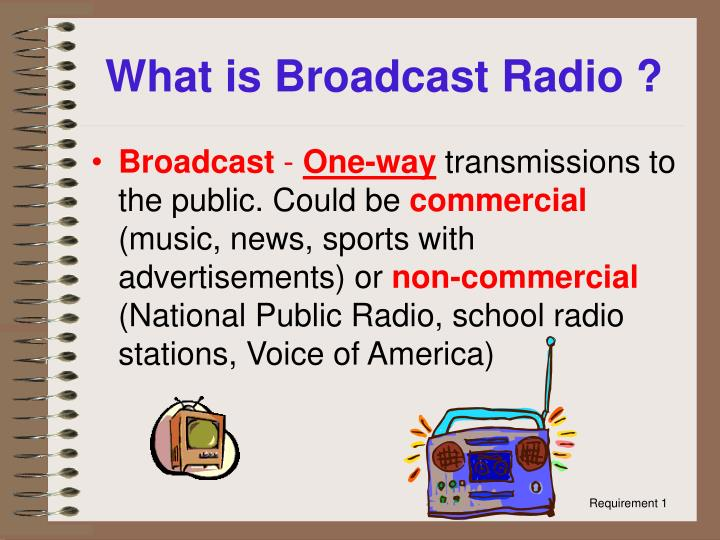 What is Broadcast Radio ?