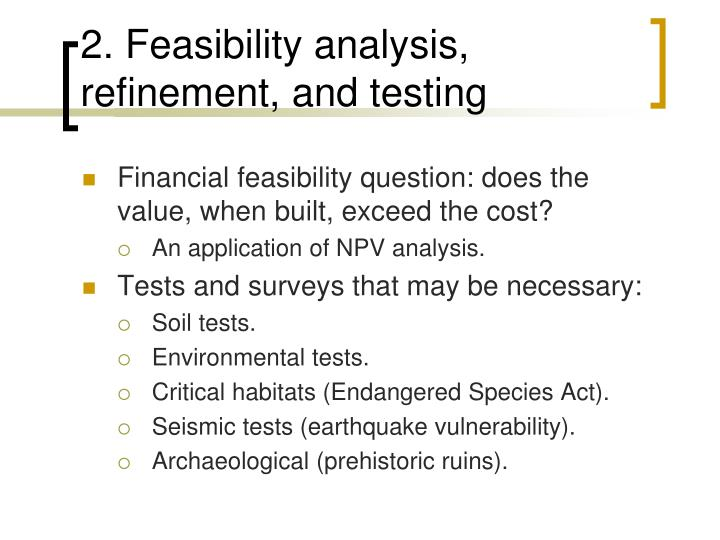 2. Feasibility analysis, refinement, and testing