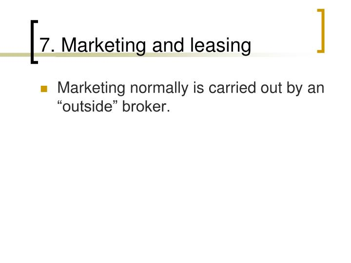 7. Marketing and leasing