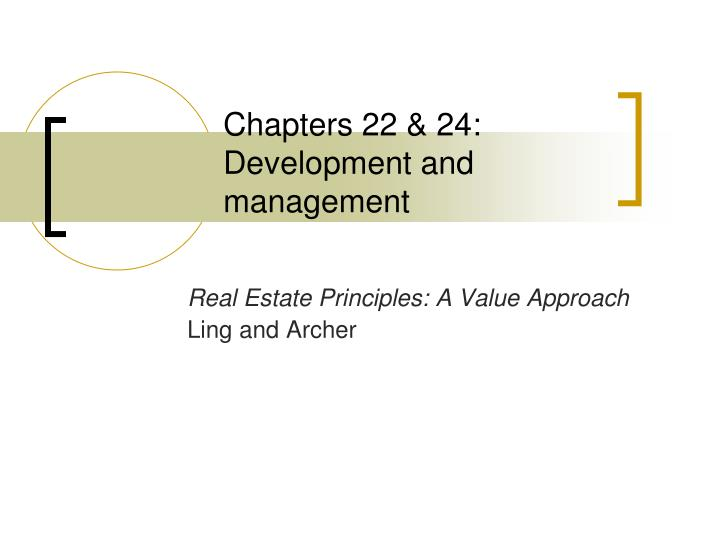 Chapters 22 24 development and management