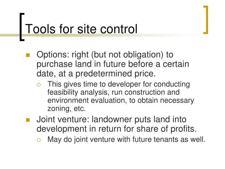 Tools for site control