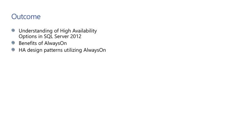High availability outcome options