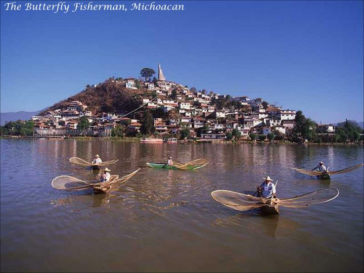 The Butterfly Fisherman, Michoacan
